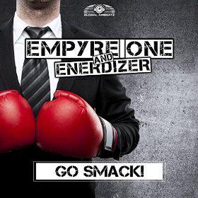 EMPYRE ONE AND ENERDIZER - GO SMACK